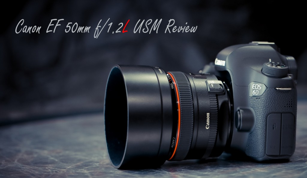 Review-of-Canon-EF-50mm-F1.2L-usm-lens