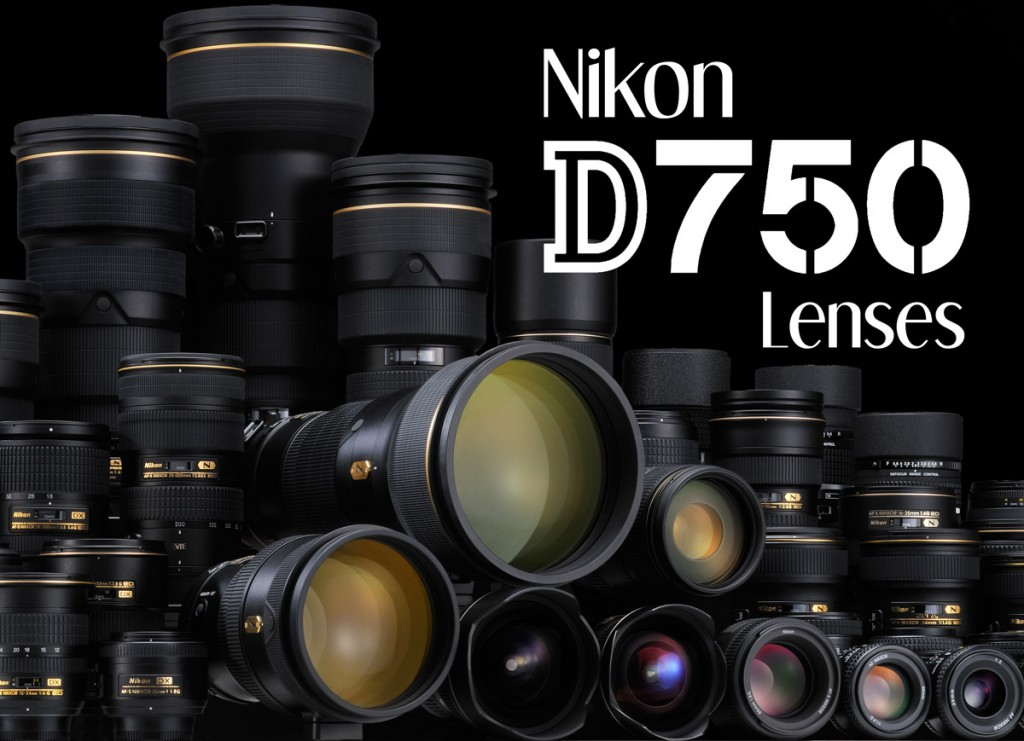 Best Lenses for Nikon D750 | Lens Rumors
