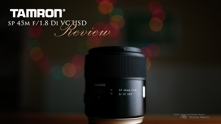Tamron SP 45mm F1.8 DI VC USD lens review