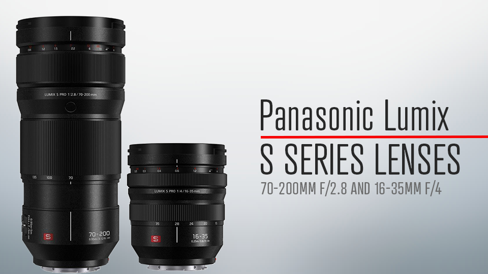 ts-panasonic-lumix-s-pro-lenses-70_200mm-and-16_35mm